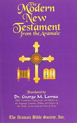 9780967598932: The Modern New Testament from Aramaic