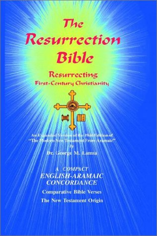 The Resurrection Bible: George M. Lamsa