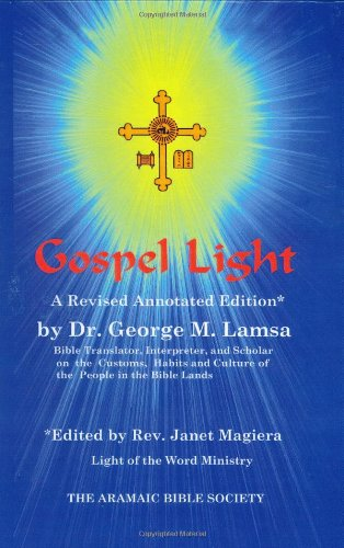 9780967598994: Gospel Light: A Revised Annotated Edition