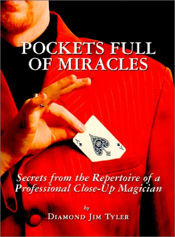 9780967601861: Pockets Full of Miracles: Secrets from the Repertoire of a Professional Close-Up Magician