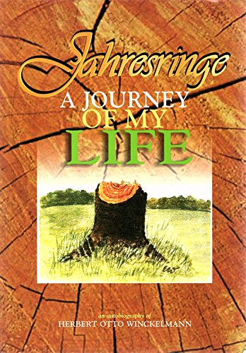 9780967602752: Jahresringe: A journey of my life : an autobiography of Herbert Otto Winckelmann