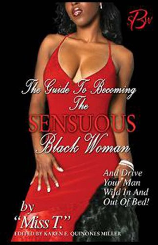 9780967602820: The Guide to Becoming the Sensuous Black Woman (And Drive Your Man Wild In and Out of Bed!)