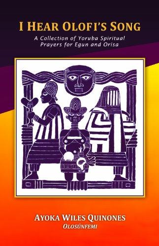 9780967602882: I Hear Olofi's Song: A Collection of Yoruba Spiritual Prayers for Egun and Orisa