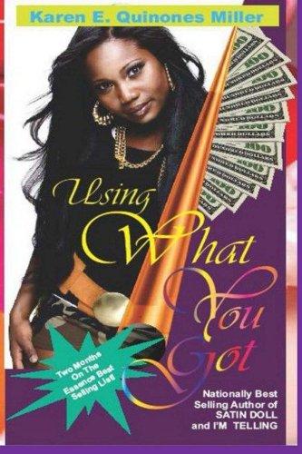 Using What You Got: Karen E. Quinones Miller