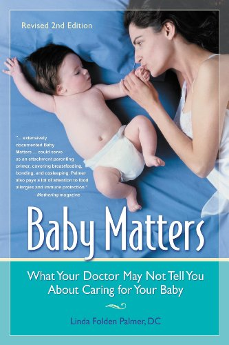 Baby Matters, What Your Doctor May Not: Linda F. Palmer