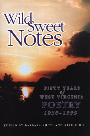 9780967605111: Wild Sweet Notes : Fifty Years of West Virginia Poetry 1950-1999