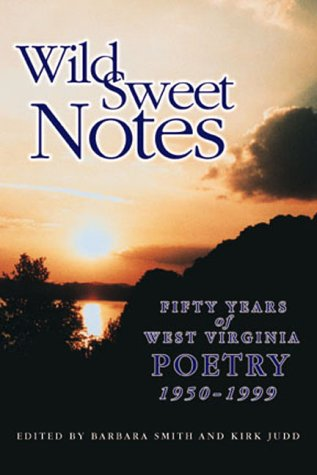 9780967605128: Wild Sweet Notes : Fifty Years of West Virginia Poetry 1950-1999