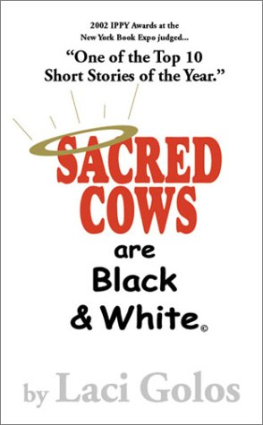 9780967605609: Sacred Cows are Black & White