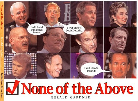 None Of The Above: An Irreverent Look At The Candidates (0967606128) by Gerald Gardner
