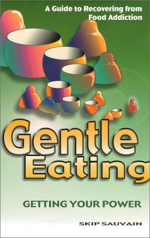 9780967607245: Gentle Eating : Getting Your Power
