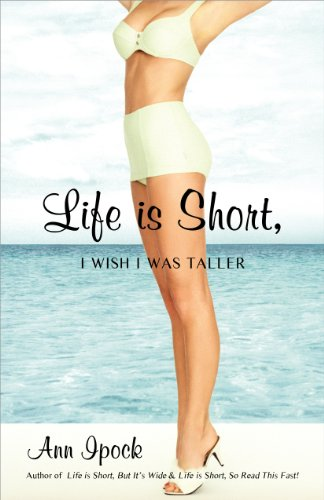 Life is Short, I Wish I Was Taller: Ann Ipock
