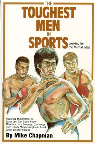 Toughest Men in Sports: Looking for the: Chapman, Mike