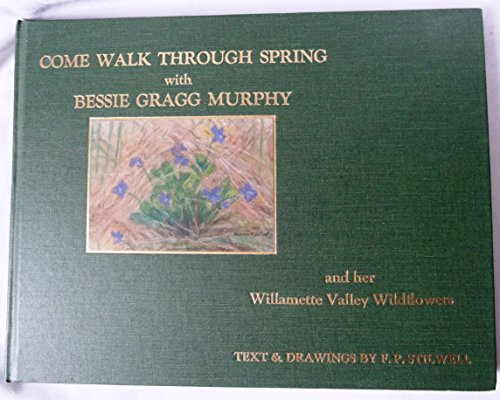 Come Walk Through Spring with Bessie Gragg Murphy: Stilwell, Frances