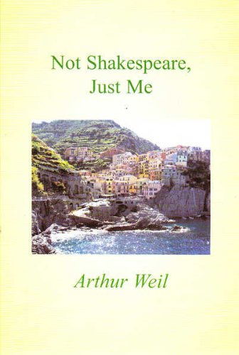 Not Shakespeare, just me: Weil, Arthur