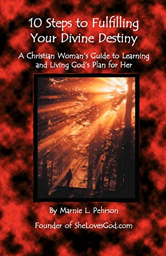 9780967616216: 10 Steps to Fulfilling Your Divine Destiny: A Christian Woman's Guide to Learning & Living God's Plan for Her