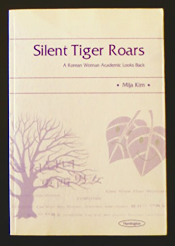 9780967616506: Silent Tiger Roars (A Korean Woman Academic Looks Back)
