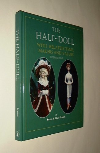 9780967616704: The Half-Doll With Related Items, Makers & Values VOLUME 1