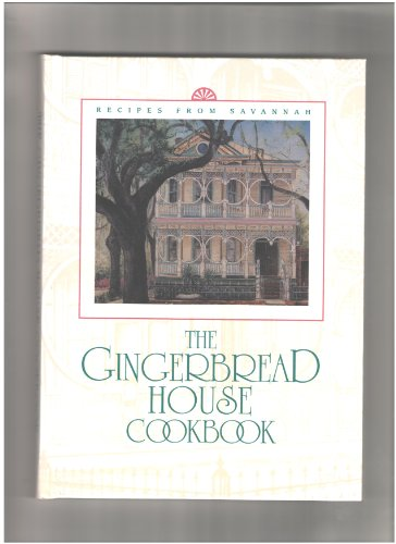 9780967617008: The Gingerbread House Cookbook: Recipes from Savannah