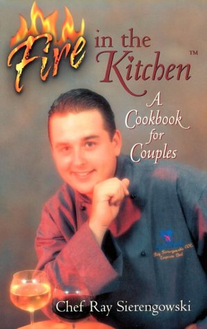 9780967618807: Fire In The Kitchen : A Cookbook For Couples