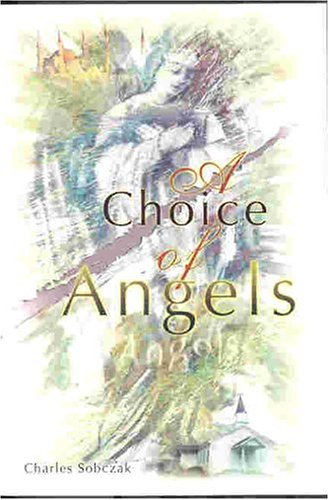 A Choice of Angels: Sobczak, Charles