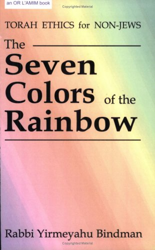9780967620206: The Seven Colors of the Rainbow: Torah Ethics for Non-Jews