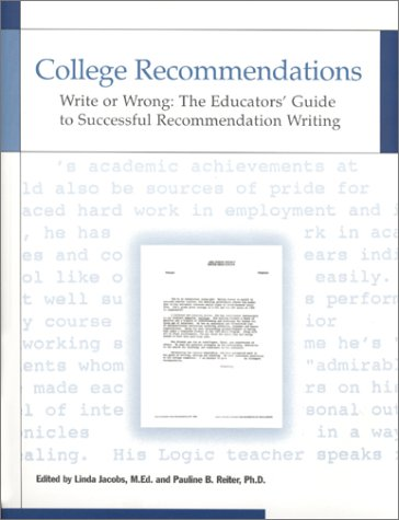 9780967623719: College Recommendations Write or Wrong: The Educators' Guide to Successful Recommendation Writing