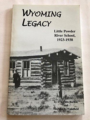9780967629407: Wyoming legacy: Little Powder River School, 1923-1938