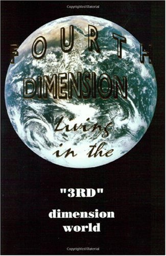9780967630519: Fourth Dimension Living in the 3rd Dimension World