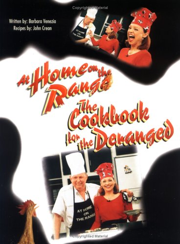 9780967631400: At Home on the Range...the Cookbook for the Deranged!