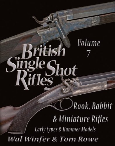 BRITISH SINGLE SHOT RIFLES, VOLUME 7: ROOK,: Wal Winfer and