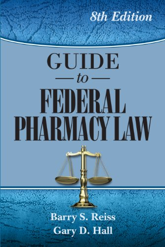 Guide to Federal Pharmacy Law, 8th Ed.: Barry S. Reiss,