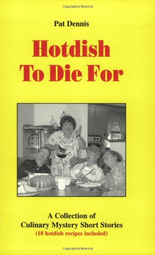 Hotdish To Die For: Pat Dennis