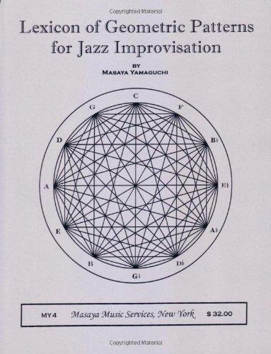 Lexicon of Geometric Patterns for Jazz Improvisation: Masaya Yamaguchi