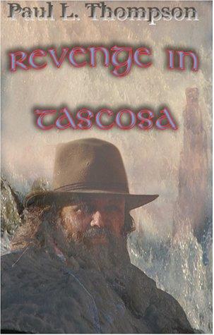 Revenge In Tascosa: Thompson, Paul L.