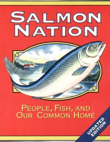 9780967636412: Salmon Nation: People, Fish, and Our Common Home: Second Edition