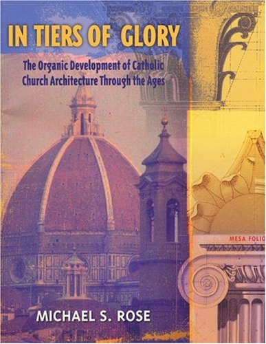 9780967637129: In Tiers of Glory: The Organic Development of Catholic Church Architecture Through the Ages