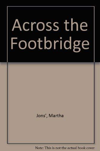 Across the Footbridge: Martha Jons'