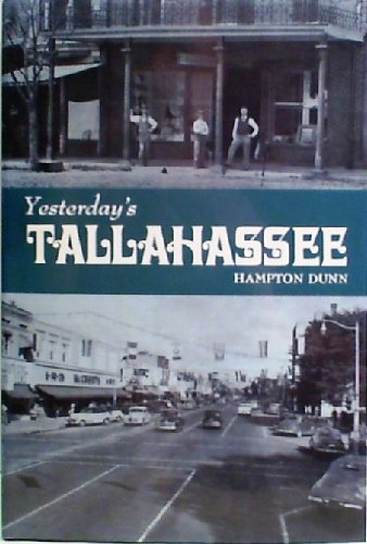 Yesterday's Tallahassee (Seeman's historic cities series) (0967638402) by Dunn, Hampton