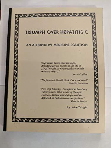 9780967640402: Triumph Over Hepatitis C : An Alternative Medicine Solution (Revised Edition)