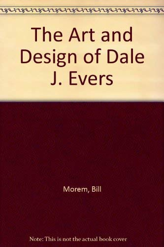 9780967641201: The Art and Design of Dale J. Evers