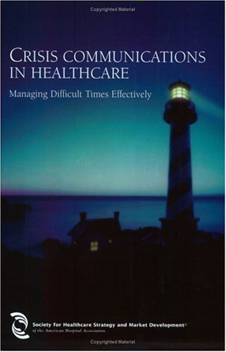 9780967644165: Crisis Communications in Healthcare: Managing Difficult Times Effectively