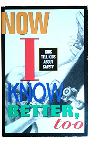 Now I Know Better, Too: Kids Tell
