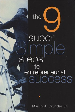 The 9 Super Simple Steps to Entrepreneurial Success
