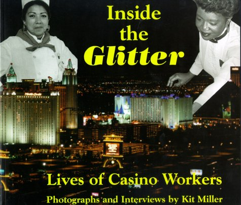 9780967648606: Inside the Glitter; Lives of Casino Workers