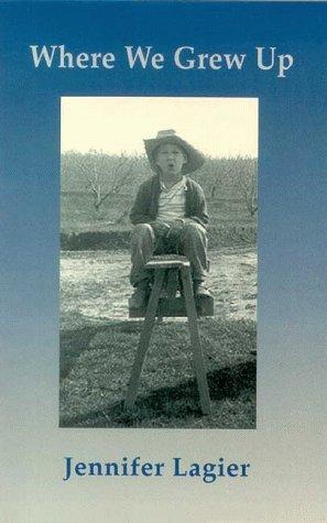 Where We Grew Up: Lagier, Jennifer