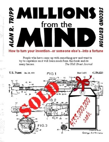 9780967649429: Millions from the Mind: How to turn your invention--or someone else's--into a fortune
