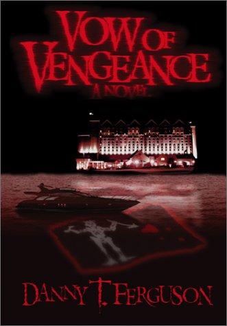 Vow of Vengeance: Ferguson, Danny T.