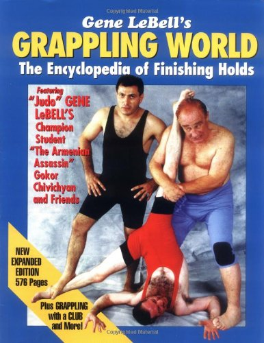 9780967654317: Gene Lebell's Grappling World: The Encyclopedia of Finishing Holds