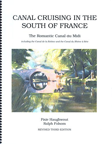 9780967662091: Canal Cruising in the South of France: The Romantic Canal du Midi including the Canal de la Robine and the Canal du Rhone a Sete