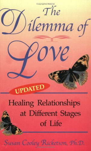 9780967663203: The Dilemma of Love (updated) : Healing Relationships at Different Stages of Life